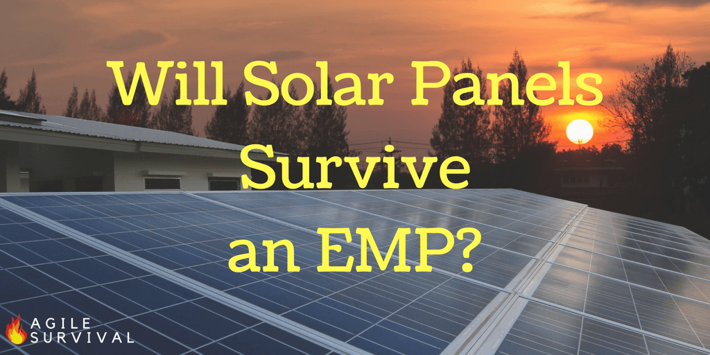 Solar panels will survive an EMP attack if you take the right precautions.